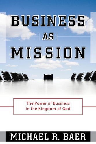 business-as-mission-the-power-of-business-in-the-kingdom-of-god
