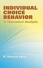 Individual Choice Behavior: A Theoretical…