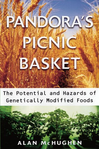 pandoras-picnic-basket-the-potential-and-hazards-of-genetically-modified-foods