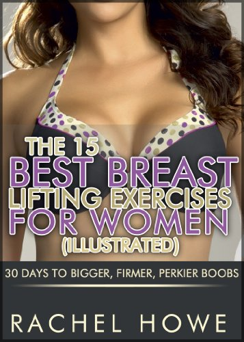 the-15-best-breast-lifting-exercises-for-women-illustrated-30-days-to-bigger-firmer-perkier-boobs-fitness-model-physique-series