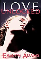 Unlocked (Forbidden Fruit, #2) by Evelyn…