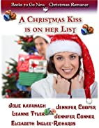 A Christmas Kiss is on Her List by Jennifer…