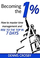 Becoming The 1%: How To Master Time…