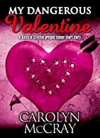 My Dangerous Valentine by Carolyn McCray