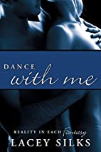 Dance With Me by Lacey Silks