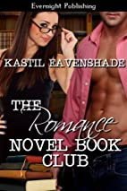 The Romance Novel Book Club by Kastil…