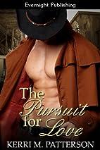 The Pursuit for Love by Kerri M. Patterson