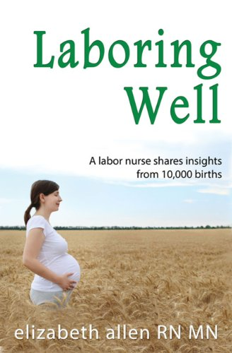 laboring-well-a-labor-nurse-shares-insights-from-10000-births