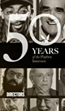 The Playboy Interview: The Directors by…