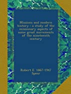 Missions and modern history : a study of the…