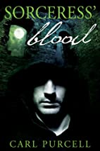 Sorceress' Blood by Carl Purcell