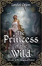 The Princess of the Wild (The Royals of…