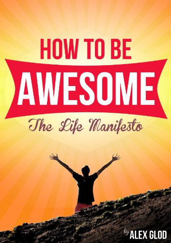 how-to-be-awesome-the-life-manifesto-the-awesome-series-book-1