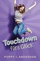 Touchdown fürs Glück by Poppy J.…