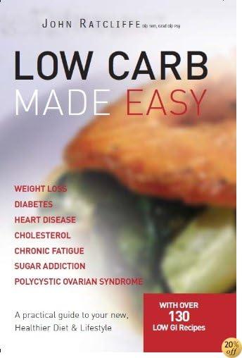 Low Carb Made Easy - John Ratcliffe, Cherie Van Styn