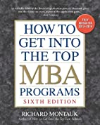 How to Get into the Top MBA Programs, 6th…