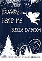 Heaven Help Me by Suzie Dawson