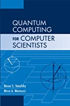 Quantum Computing for Computer Scientists by…