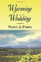 Wyoming Wedding by Nancy J. Parra
