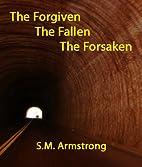 The Forgiven The Fallen The Forsaken by S.…