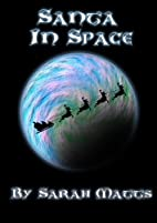 Santa in Space by Sarah Matts