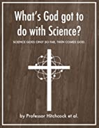 What's God Got To Do With Science? by…