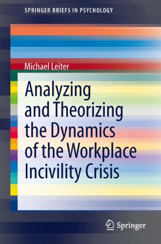 analyzing-and-theorizing-the-dynamics-of-the-workplace-incivility-crisis-8-springerbriefs-in-psychology