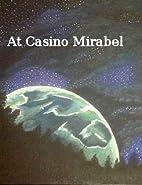 At Casino Mirabel by Sarah Parrish