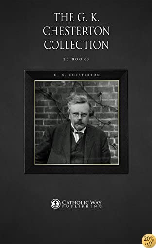 TThe G. K. Chesterton Collection [50 Books]