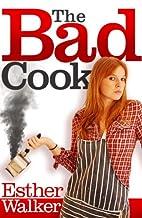 Bad Cook by Esther Walker