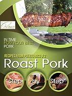 Roast Pork Step By Step (Recipes From…