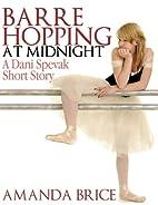 Barre Hopping at Midnight (The Dani Spevak…