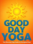 Good Day Yoga: Your Morning Yoga Guide For…