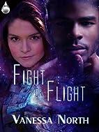 Fight or Flight by Vanessa North