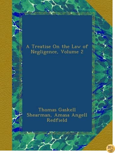 A Treatise On the Law of Negligence, Volume 2