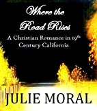 Where the Road Rises: A Christian Romance in…