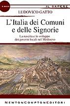 L'Italia dei Comuni e delle Signorie…