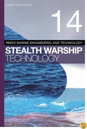 Reeds Vol 14: Stealth Warship Technology (Reeds Marine Engineering and Technology Series)