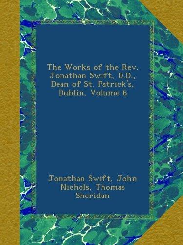 the-works-of-the-rev-jonathan-swift-dd-dean-of-st-patricks-dublin-volume-6