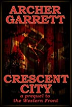 Crescent City (Western Front Series Book 4)…
