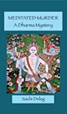 Meditated Murder: A Dharma Mystery by Sachi…