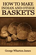 How to Make Indian and Other Baskets by…