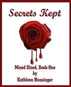 Secrets Kept (Mixed Blood) by Kathleen…