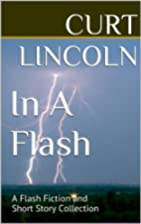 In A Flash: A Flash Fiction and Short Story…