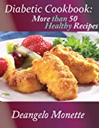 Diabetic Cookbook: More Than 50 Healthy…