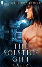 The Solstice Gift (Oberon's Court) by Cari…