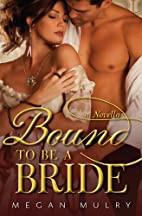 Bound to Be a Bride: A Novella by Megan…
