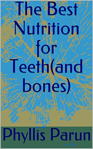 the-best-nutrition-for-teethand-bones-radiant-health-primer-book-5