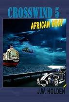 Crosswinds 5 (African Heat) by J. W. Holden