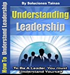 How To Understand Leadership (To Be A…